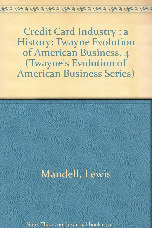 Credit Card Industry: A History (Twayne\'s Evolution of Modern ...