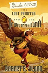 Hamelin Stoop: The Lost Princess and the Jewel of Periluna Paperback
