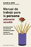 Manual de trabajo para la persona áltamente sensible (SALUD Y VIDA NATURAL) (Spanish Edition)