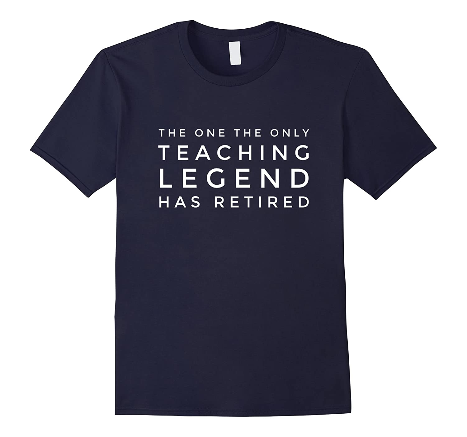 The one the only TEACHING LEGEND has retired teacher t-shirt-CD