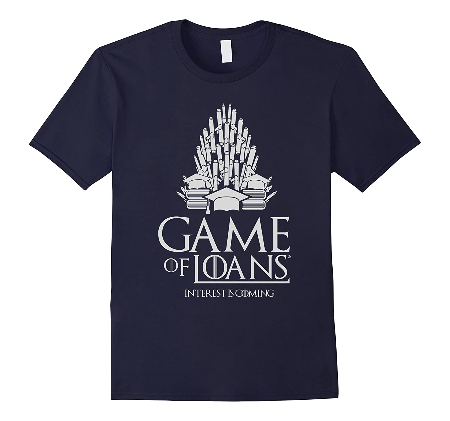 Game of Loans Funny Parody Graduation T-Shirt-Vaci