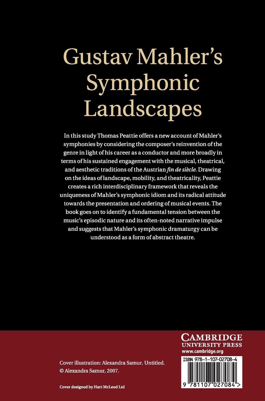 Gustav Mahler's Symphonic Landscapes: Thomas Peattie: 9781107027084:  Amazon.com: Books