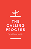 The Calling Process: A Step-by-Step Guide to Finding Purpose and Pursuing Your Dream Job (English Edition)