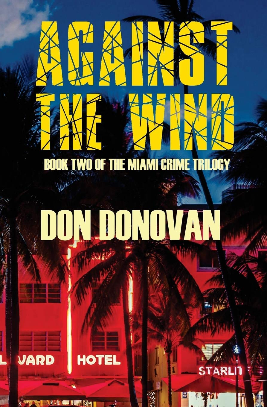Against The Wind: Book Two of The Miami Crime Trilogy ...