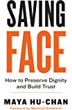 Saving Face: How to Preserve Dignity and Build Trust