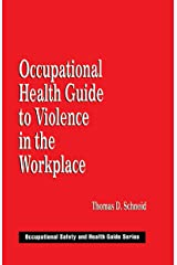 Occupational Health Guide to Violence in the Workplace (Occupational Safety and Health Guide Book 4) Kindle Edition