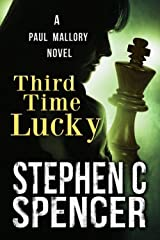 Third Time Lucky (a Paul Mallory thriller Book 3) Kindle Edition