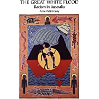 The Great White Flood: Racism in Australia: Critically Appraised from an Aboriginal Historico-Theological Viewpoint: 2