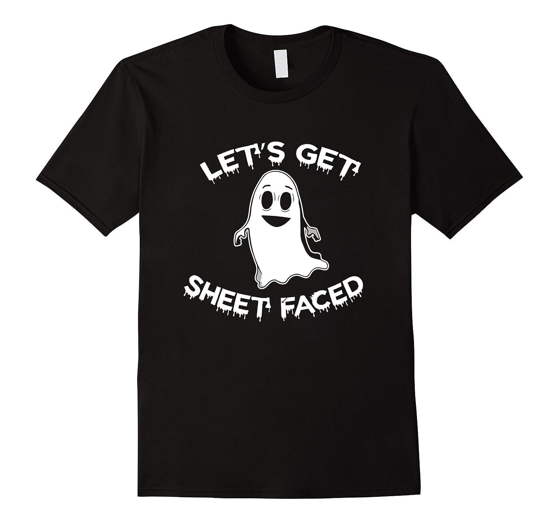 Lets Get Sheet Faced Shirt-TJ