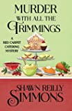 Murder With All The Trimmings (A Red Carpet Catering Mystery)