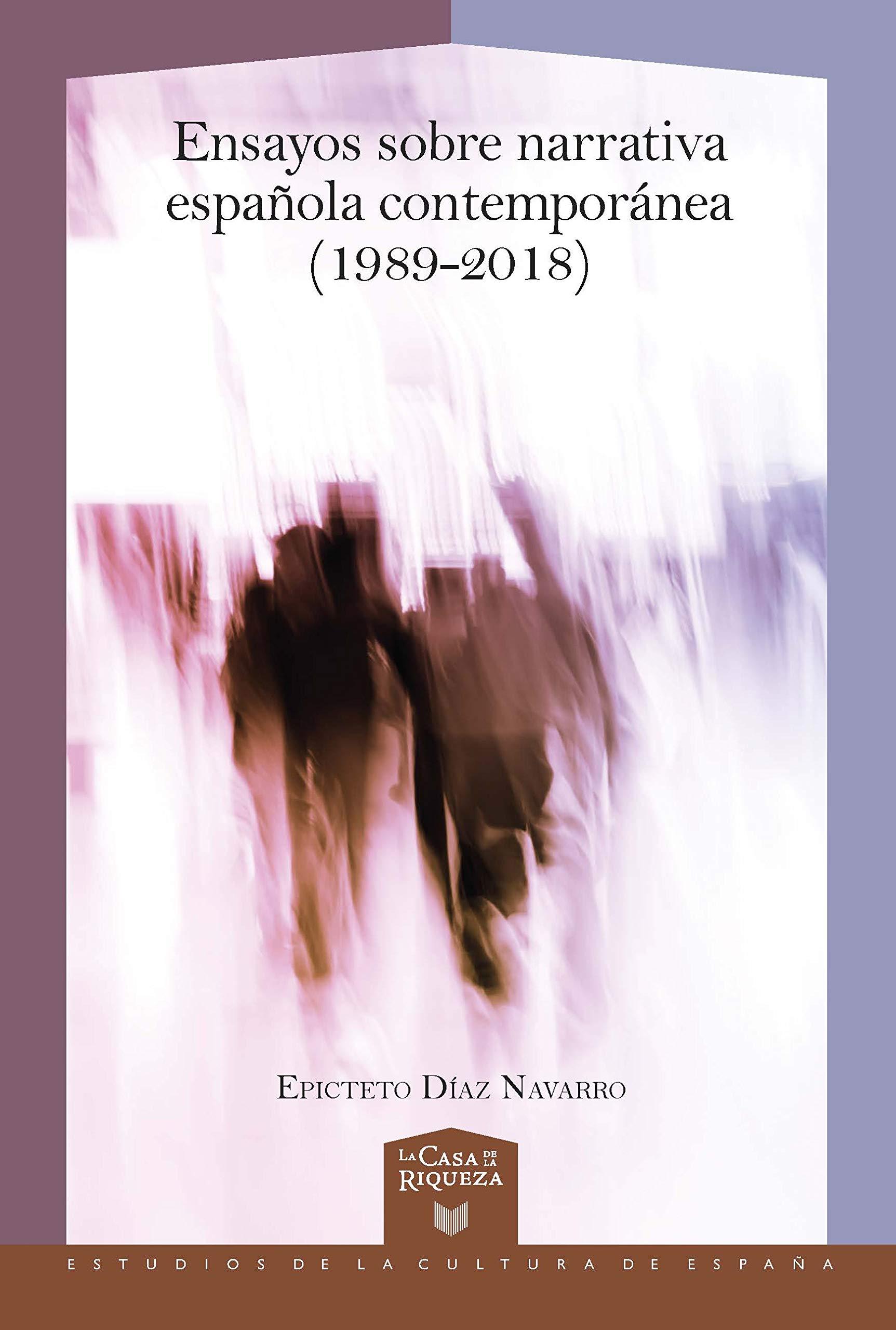 Ensayos sobre narrativa española contemporánea 1989-2018 : 51 La ...