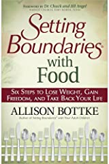 Setting Boundaries® with Food: Six Steps to Lose Weight, Gain Freedom, and Take Back Your Life Paperback
