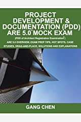 Project Development & Documentation (PDD) ARE 5 Mock Exam (Architect Registratio: ARE 5 Overview, Exam Prep Tips, Hot Spots, Case Studies, Drag-and-Place, Solutions and Explanations Paperback
