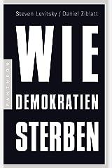 Wie Demokratien sterben: Und was wir dagegen tun können (German Edition) eBook Kindle