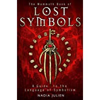 Mammoth Book of Lost Symbols: A Dictionary of the Hidden Language of Symbolism