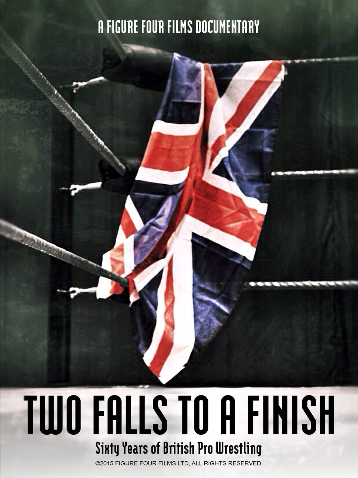 Two Falls to a Finish - 60 Years of British Pro Wrestling.