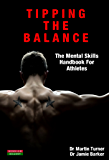 Tipping The Balance: The Mental Skills Handbook For Athletes [Sport Psychology Series]