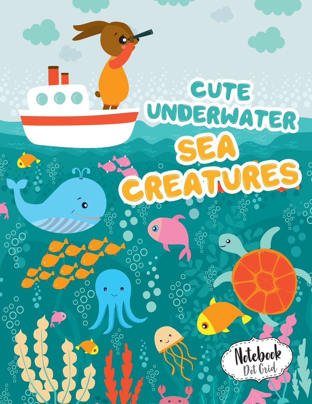"""Download Notebook Dot Grid ( Cute Underwater Sea Creatures Cover ): Dot-Grid Notebook For Journaling, Doodling, Creative Writing, School Notes, and Capturing Ideas ,120 pages, 8.5"""" x 11"""" PDF"""