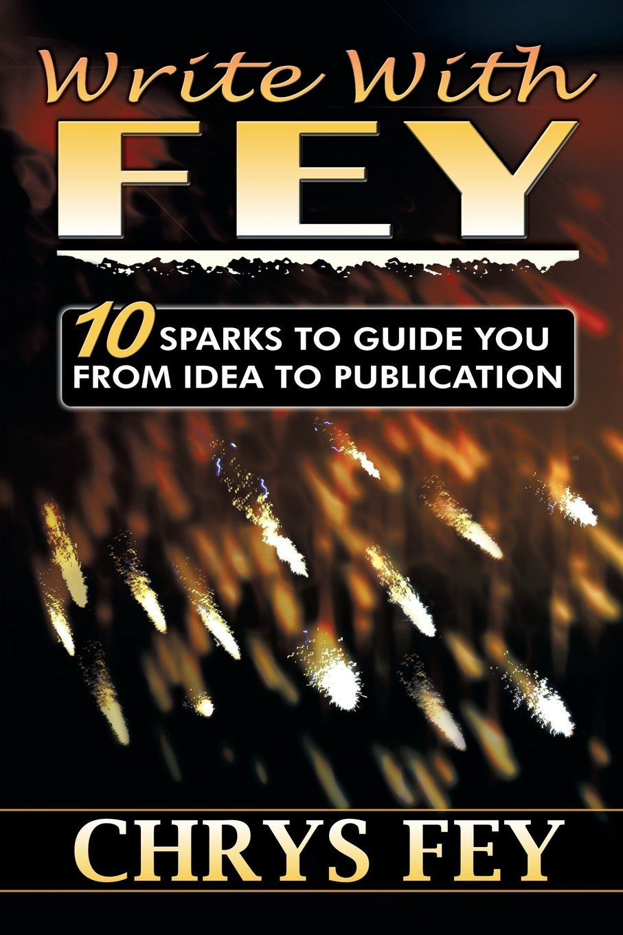 Download Write with Fey: 10 Sparks to Guide You from Idea to Publication ebook