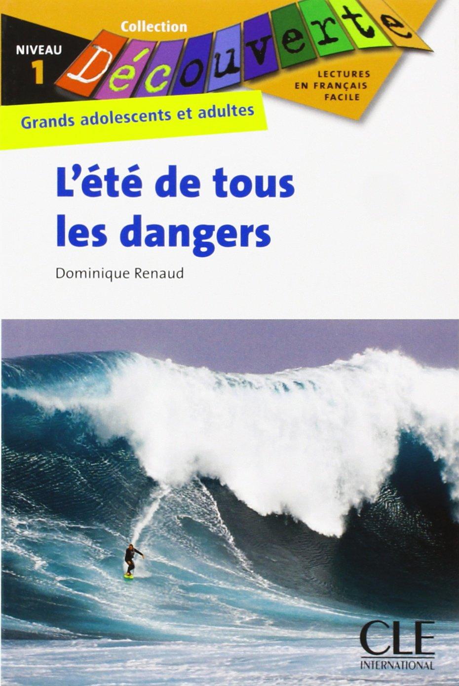 L'été de tous les dangers: Collection Découverte : Grands adolescents et adultes, Niveau 1/Lektüre