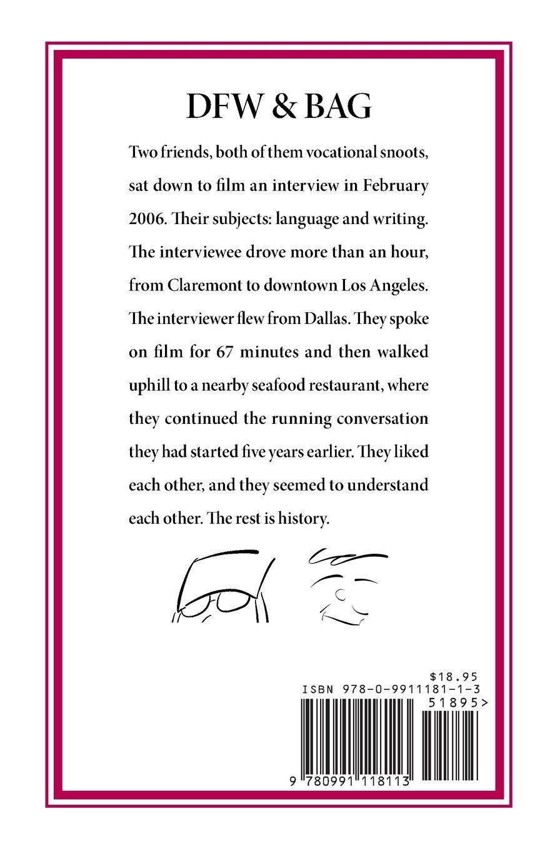 David Foster Wallace & Bryan A Garner Talk Language And Writing: Bryan  Garner, David Foster Wallace, L W Montgomery: 9780991118113: Amazon:  Books