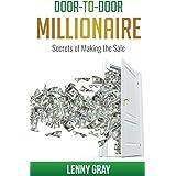 Door-to-Door Millionaire: Secrets of Making the Sale (Door-to-Door Millionaire Series)