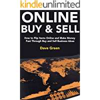 Online Buy and Sell (Ecommerce Business 2018): How to Flip Items Online and Make Money Fast Through Buy and Sell Business Ideas