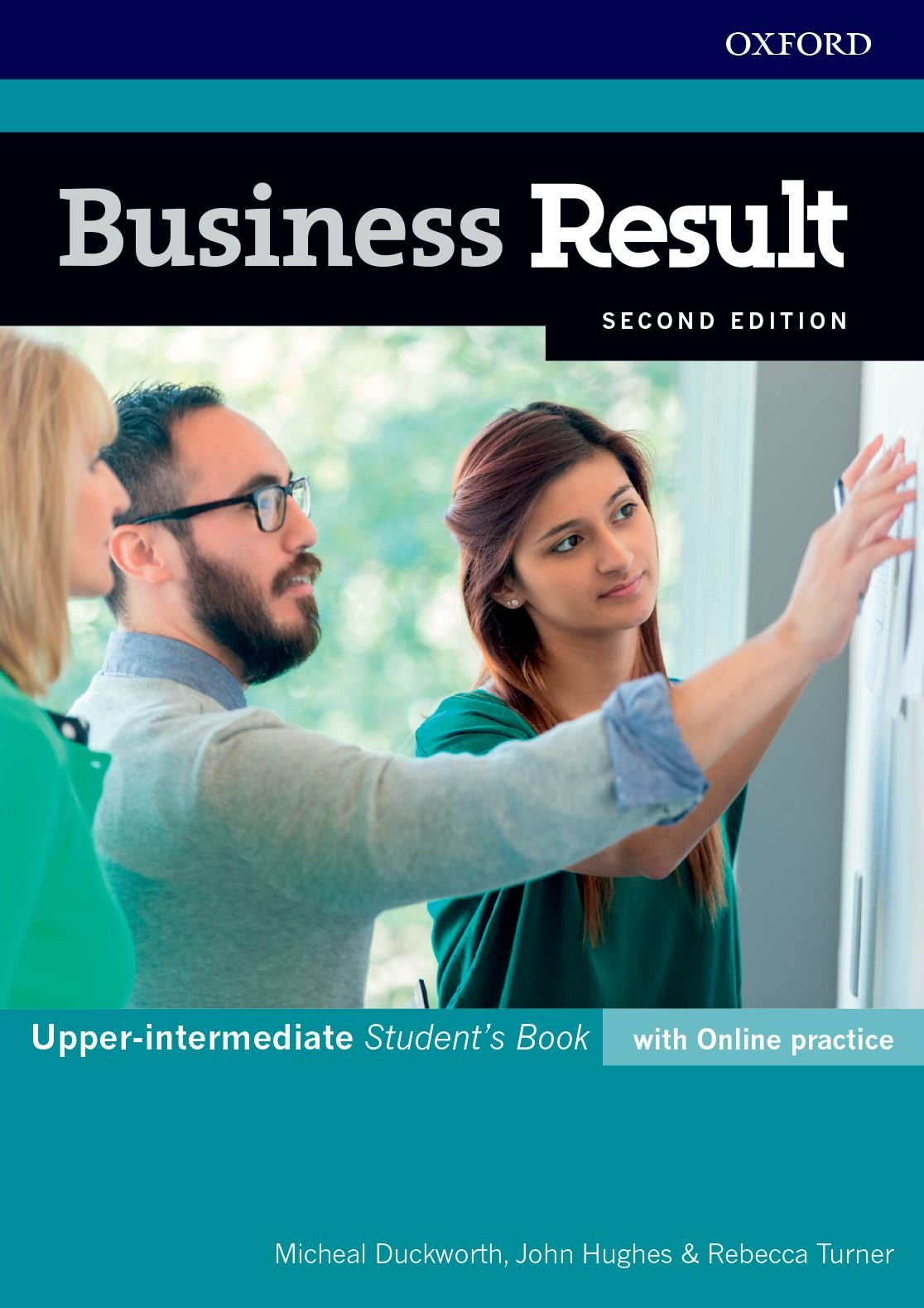 Business Result Upper-Intermediate. Student's Book with Online Practice 2nd Edition (Business Result Second Edition) (Inglés) Tapa blanda – 1 ene 2018 John Hughes Michael Duckworth Rebecca Turner S.A.