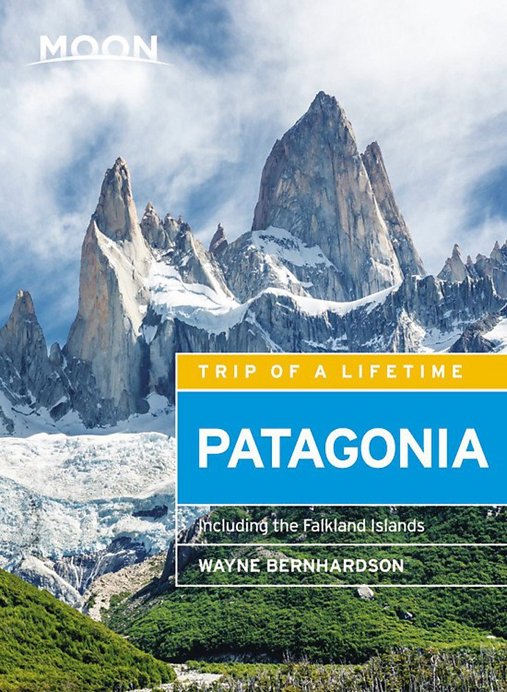 Moon Patagonia: Including the Falkland Islands (Travel Guide) by Moon Travel