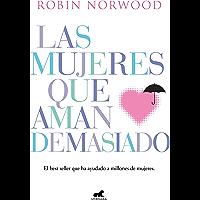 Las mujeres que aman demasiado: El best seller que ha ayudado a millones de mujeres (Spanish Edition)