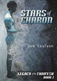 Stars of Charon (Legacy of the Thar'esh Book 1)