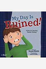 My Day is Ruined!: A Story for Teaching Flexible Thinking (Executive Function Book 2) Kindle Edition