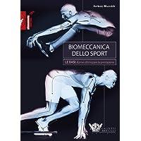 Biomeccanica dello sport. Le basi. Come ottimizzare la prestazione: 1