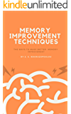 Memory Improvement Techniques: The ways to make better memory improvement