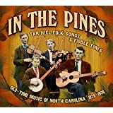 In The Pines: Tar Heel Folk Songs & Fiddle Tunes - Old Time Music Of North Carolina 1926-1936