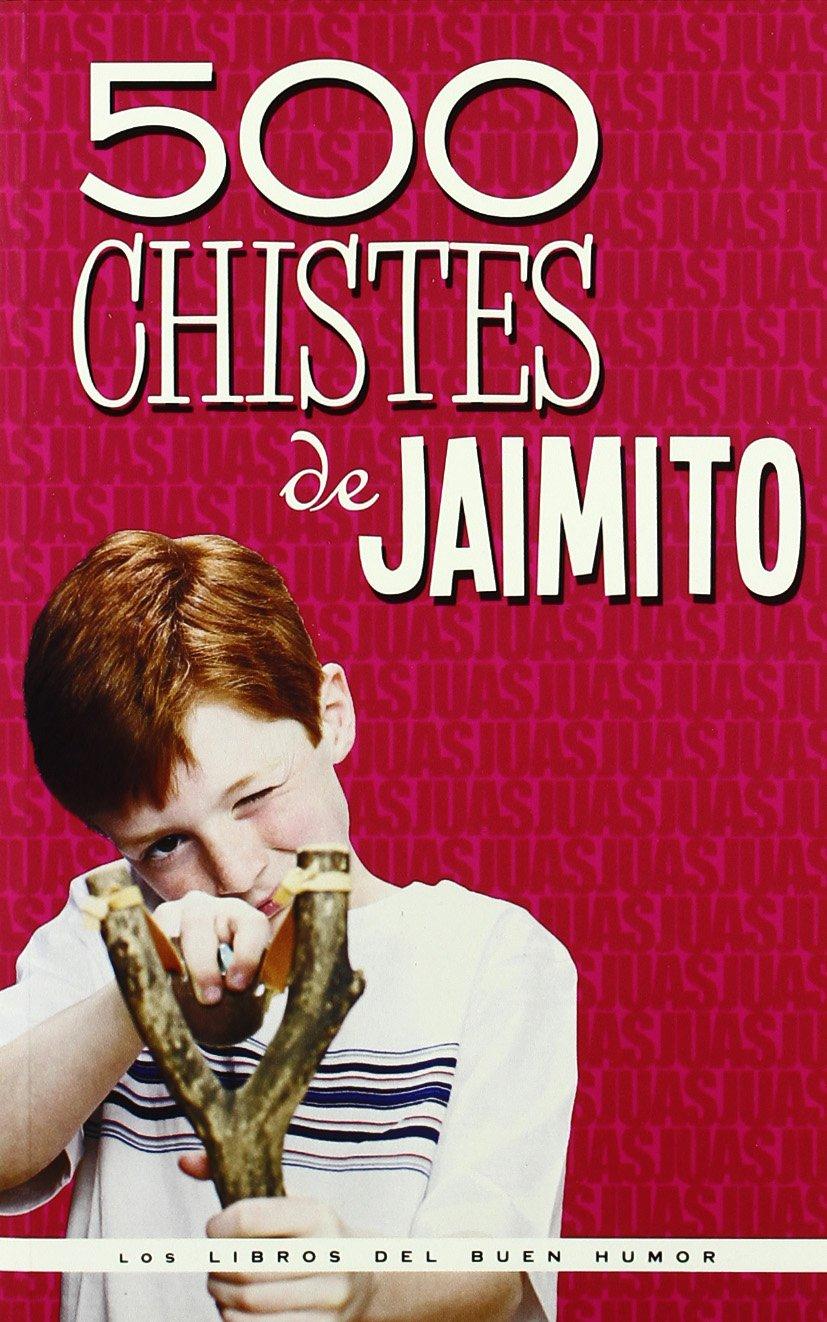 500 Chistes De Jaimito (Los libros del buen humor): Amazon ...