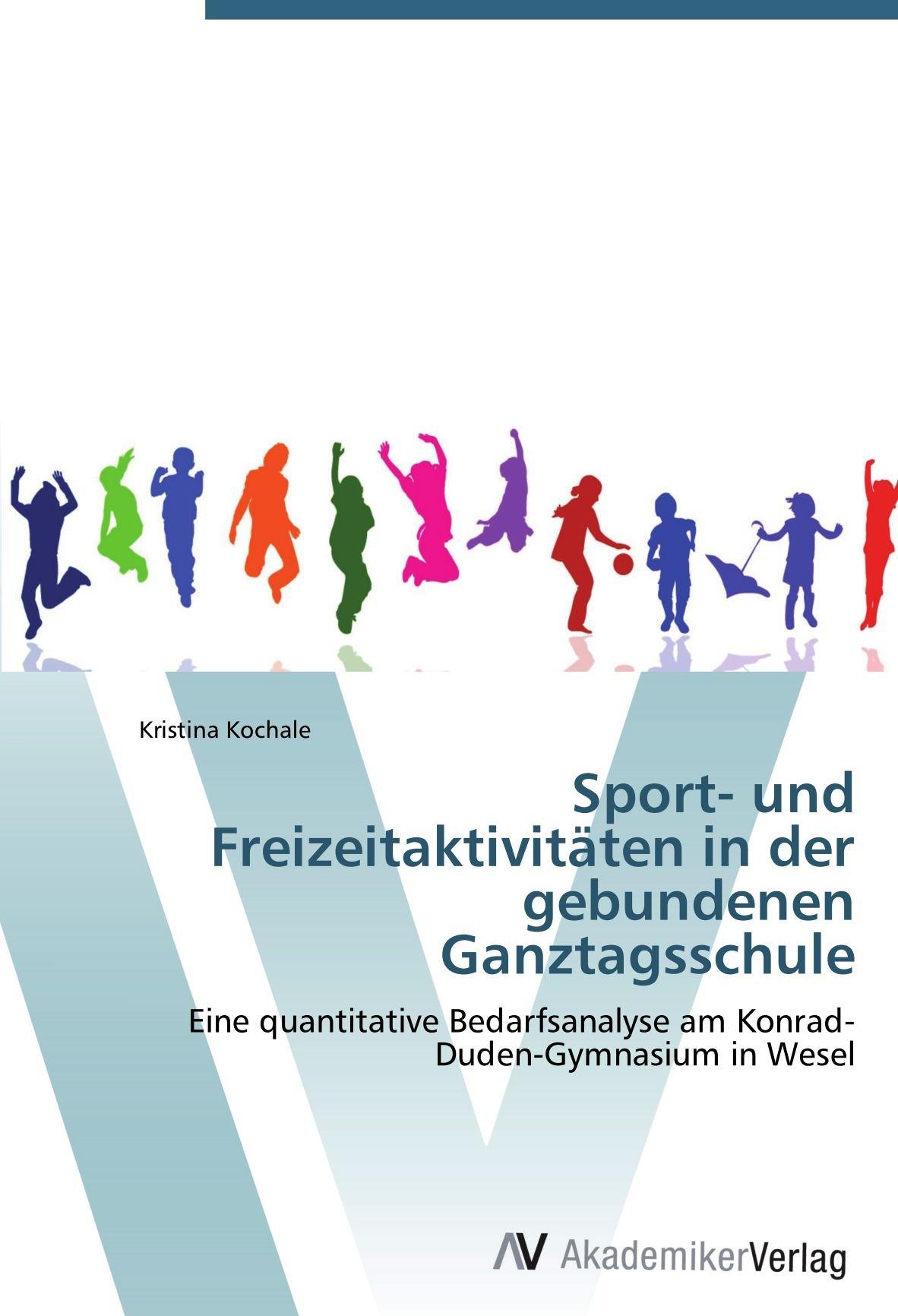 Sport- und Freizeitaktivitäten in der gebundenen Ganztagsschule ...