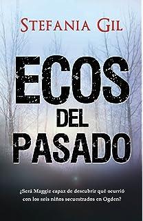 Ecos del pasado: SUSPENSO, ROMANCE, MISTERIO (Spanish Edition)