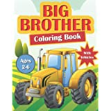 Big Brother Coloring Book: With Vehicles | Colouring Book For Toddlers 2-6 Ages | I Am Going To Be A Big Brother Book…
