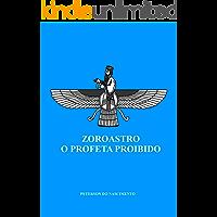 Zoroastro, O Profeta Proibido