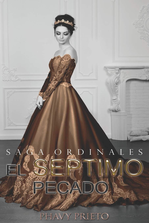 El Séptimo Pecado (Saga Ordinales) (Spanish Edition): Phavy Prieto:  9781980948377: Amazon.com: Books