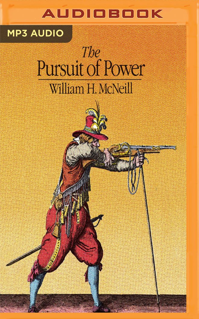 Read Online The Pursuit of Power: Technology, Armed Force, and Society since A.D. 1000 pdf