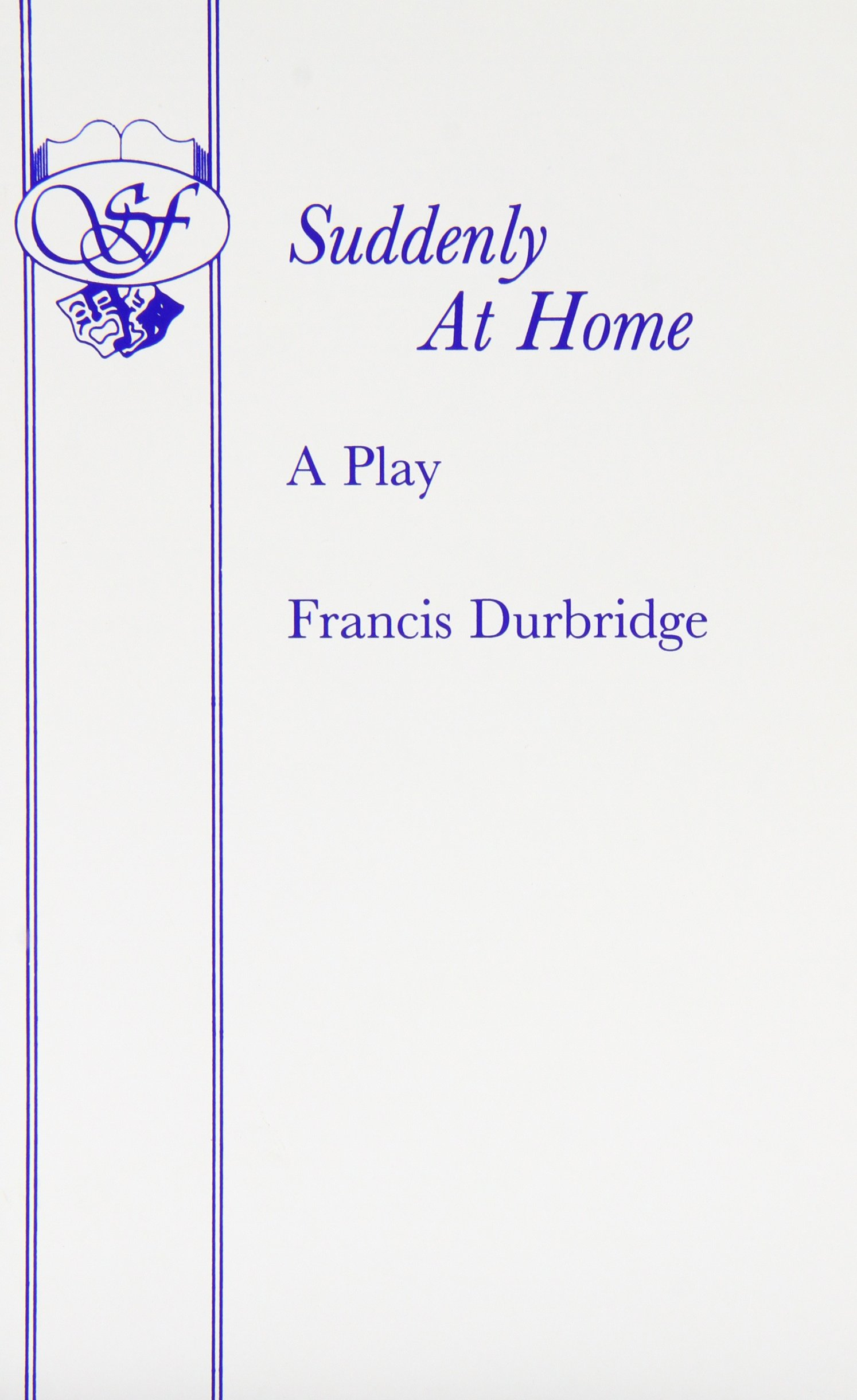 Read Online Suddenly At Home - A Play (French's Acting Edition) PDF