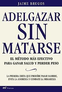 Adelgazar Sin Matarse (Spanish Edition) (Mr Practicos)