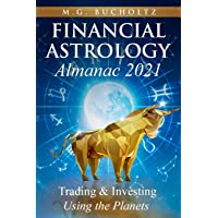 Financial Astrology Almanac 2021: Trading & Investing Using the Planets: 7