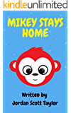Mikey Stays Home