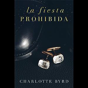 La fiesta prohibida (Spanish Edition)