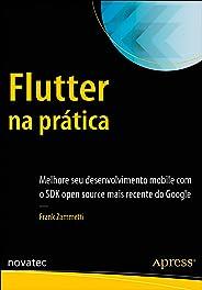 Flutter na prática: Melhore seu desenvolvimento mobile com o SDK open source mais recente do Google