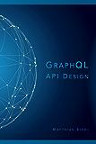 GraphQL API Design (API-University Series Book 5) (English Edition)