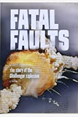 Fatal Faults: The Story of the Challenger Explosion (Tangled History) Paperback